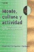 Portada de MENTE, CULTURA Y ACTIVIDAD: ESCRITOS FUNDAMENTALES SOBRE COGNICION HUMANA COMPARADA