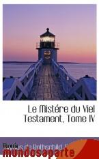 Portada de LE MISTÉRE DU VIEL TESTAMENT, TOME IV