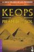 Portada de KEOPS Y LA PIRAMIDE DEL SOL (GRAN TRILOGIA DE LAS PIRAMIDES: VOL. I