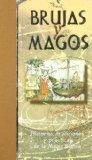 Portada de BRUJAS Y MAGOS: HISTORIAS, TRADICIONES Y PRACTICAS DE LA MAGIA BLANCA