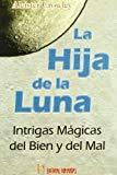 Portada de LA HIJA DE LA LUNA: INTRIGAS MAGICAS DEL BIEN Y DEL MAL