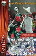 Portada de UNA NOCHE CON LA MUERTE Y EL DISCURSO DE LOS PODERES