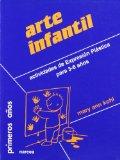 Portada de ARTE INFANTIL: ACTIVIDADES DE EXPRESION PLASTICA PARA 3-6 AÑOS