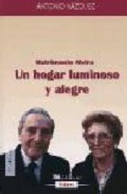 Portada de UN HOGAR LUMINOSO Y ALEGRE: MATRIMONIO ALVIRA