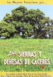 Portada de LAS SIERRAS Y DEHESAS DE CACERES: SIERRA DE GATA, LAS HURDES, AMBROZ, JERTE...                                                    ÑUELO, SIERRAS Y VEGAS DE CORIA, MONFRAGÜE Y RIBERAS DEL TAJO Y SIE