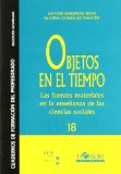 Portada de OBJETOS EN EL TIEMPO: LAS FUENTES MATERIALES EN LA ENSEÑANZA DE LAS CIENCIAS SOCIALES