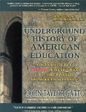 Portada de THE UNDERGROUND HISTORY OF AMERICAN EDUCATION: A SCHOOL TEACHER'S INTIMATE INVESTIGATION OF THE PROBLEM OF MODERN SCHOOLI NG