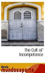 Portada de THE CULT OF INCOMPETENCE