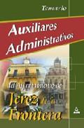 Portada de AUXILIARES ADMINISTRATIVOS DEL AYUNTAMIENTO DE JEREZ DE LA FRONTERA: TEMARIO