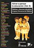 Portada de VOLVER A PENSAR LA EDUCACION : PRACTICAS Y DISCURSOS EDUCA TIVOS