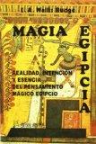 Portada de MAGIA EGIPCIA. REALIDAD, INTENCION Y ESENCIA DEL PENSAMIENTO MAGICO EGIPCIO