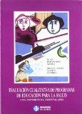 Portada de EVALUACION CUALITATIVA DE PROGRAMAS DE EDUCACION PARA LA SALUD