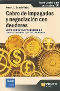 Portada de COBRO DE IMPAGADOS Y NEGOCIACION CON DEUDORES: COMO COBRAR LOS IMPAGADOS SIN CONFRONTACION CON LOS DEUDORES