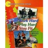Portada de WORK HARD, PLAY HARD, STAY FIT: AMERICAN LIFESTYLES MOSAIC / RABOTA. RAZVLECHENIYA. SPORT. MOZAIKA AMERIKANSKOGO OBRAZA ZHIZNI (+ CD-ROM)