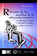 Portada de REFORMAS DE LOS MODELOS DE LA EDUCACION SUPERIOR EN EUROPA, JAPON, Y AMERICA LATINA: ANALISIS COMPARADOS
