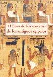 Portada de EL LIBRO DE LOS MUERTOS DE LOS ANTIGUOS EGIPCIOS