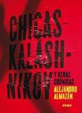 Portada de CHICAS KALASHNIKOV Y OTRAS CRONICAS = KALASHNIKOV GIRLS AND OTHER CHRONIC (DEDO EN LA LLAGA)