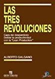 Portada de LAS TRES REVOLUCIONES. CAZA DEL DESPERDICIO: DOBLAR LA PRODUCTIVIDAD CON LA LEAN PRODUCTION