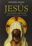 Portada de JESUS, LA VIDA OCULTA: REVELADA POR LOS EVANGELIOS RECHAZADOS PORLA IGLESIA