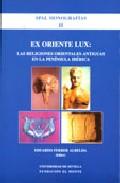 Portada de EX ORIENTE LUX: LAS RELIGIONES ORIENTALES ANTIGUAS EN LA PENINSULA IBERICA