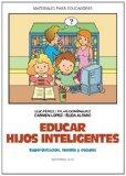 Portada de EDUCAR HIJOS INTELIGENTES: SUPERDOTACION, FAMILIA Y ESCUELA
