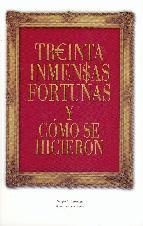 Portada de TREINTA INMENSAS FORTUNAS Y COMO SE HICIERON