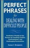 Portada de PERFECT PHRASES FOR DEALING WITH DIFFICULT PEOPLE: HUNDREDS OF READY-TO-USE PHRASES FOR HANDLING CONFLICT, CONFRONTATIONS AND CHALLENGING PERSONALITIES
