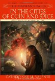Portada de IN THE CITIES OF COIN AND SPICE: 2 (ORPHAN'S TALES)