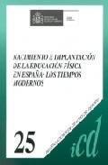 Portada de NACIMIENTO E IMPLANTACION DE LA EDUCACION FISICA EN ESPAÑA: LOS TIEMPOS MODERNOS