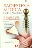 Portada de RADIESTESIA MEDICA FACIL Y PRACTICA: EL MAGICO MUNDO DE LA RADIESTESIA