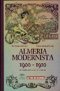 Portada de ALMERIA MODERNISTA 1900-1910: POSTALES EN BLANCO Y NEGRO