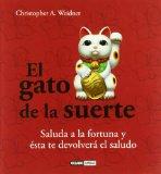 Portada de EL GATO DE LA SUERTE: SALUDA A LA FORTUNA Y ESTA TE DEVOLVERA EL SALUDO