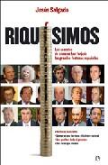 Portada de RIQUISIMOS: LOS SECRETOS DE COMO SE HAN FORJADO LAS GRANDES FORTUNAS ESPAÑOLAS