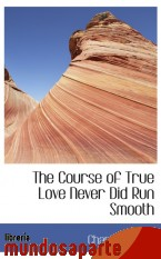 Portada de THE COURSE OF TRUE LOVE NEVER DID RUN SMOOTH