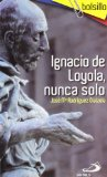 Portada de IGNACIO DE LOYOLA, NUNCA SOLO