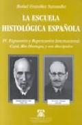 Portada de LA ESCUELA HISTOLOGICA ESPAÑOLA: V OPOSICIONES A CATEDRAS DE HISTOLOGIA Y ANATOMIA PATOLOGICA