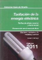 Portada de TARIFICACION DE LA ENERGIA ELECTRICA: TARIFAS DE ULTIMO RECURSO YBONO SOCIAL/ FACTURACION EN EL MERCADO LIBRE/ EQUIPOS Y SISTEMAS DE MEDIDA Y CONTROL