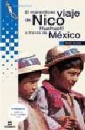 Portada de EL MARAVILLOSO VIAJE DE NICO HUEHUETL A TRAVES DE MEXICO