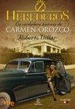 Portada de HEREDEROS: LA VERDADERA HISTORIA DE CARMEN OROZCO