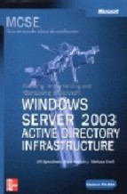 Portada de MCSA/MCSE (EXAMEN 70-294) PLANNING, IMPLEMENTING AND MAINTAINING A MS WINDOWS SERVER 2003 ACTIVE DIRECTORY INFRASTRUCTURE