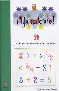 Portada de YA CALCULO 2B: LA SUMA LLEVANDO  9788497003056
