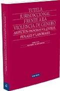 Portada de TUTELA JURISDICCIONAL FRENTE A LA VIOLENCIA DE GENERO