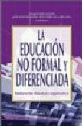 Portada de LA EDUCACION NO FORMAL Y DIFERENCIADA