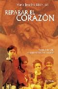 Portada de REPARAR EL CORAZON: ACERCA DE UNA ESPIRITUALIDAD DEL CORAZON