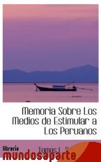 Portada de MEMORIA SOBRE LOS MEDIOS DE ESTIMULAR A LOS PERUANOS