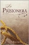 Portada de LA PRISIONERA: UNA NOVELA DE GUERRA Y AMOR