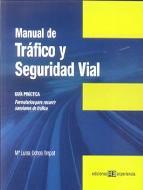 Portada de MANUAL DE TRAFICO Y SEGURIDAD VIAL: GUIA PRACTICA. FORMULARIOS PARA RECURRIR SANCIONES DE TRAFICO