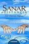 Portada de SANAR A DISTANCIA: EJERCICIOS Y TECNICAS PARA DESARROLLAR LA CAPACIDAD DE SANACION