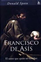 Portada de FRANCISCO DE ASIS: EL SANTO QUE QUISO SER HOMBRE
