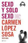 Portada de SEXO Y SOLO SEXO: UNA VISION CLARA Y DIRECTA DE TODOS LOS ASPECTOS DE LA SEXUALIDAD